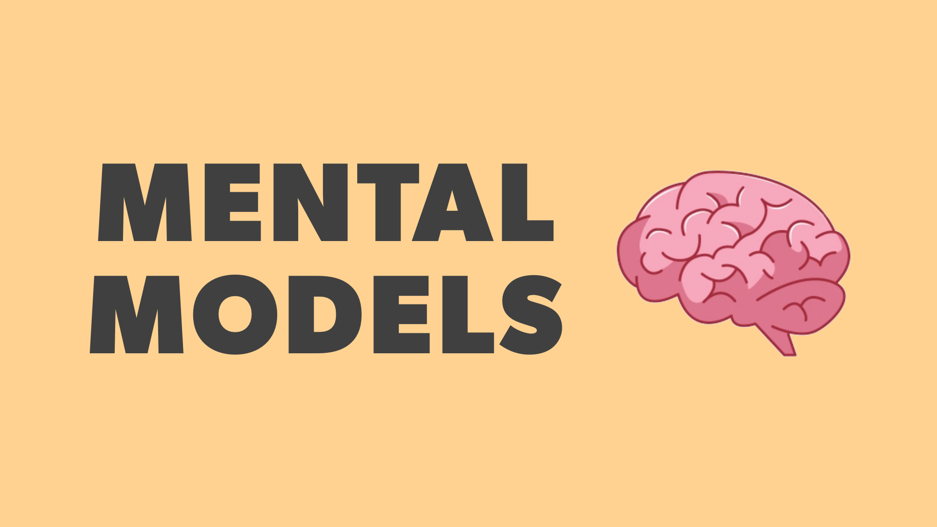 Mental Models: The Best Way to Make Better Decisions